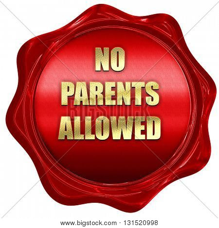 No parents allowed sign, 3D rendering, a red wax seal
