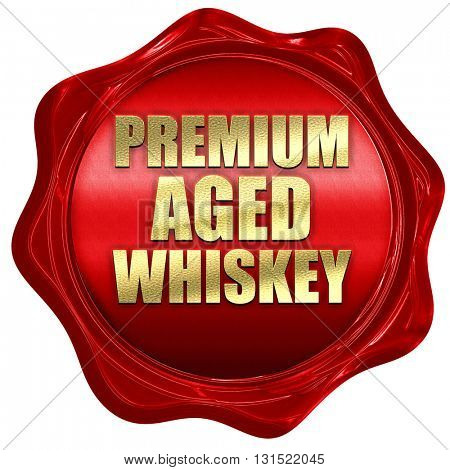 premium aged whiskey, 3D rendering, a red wax seal