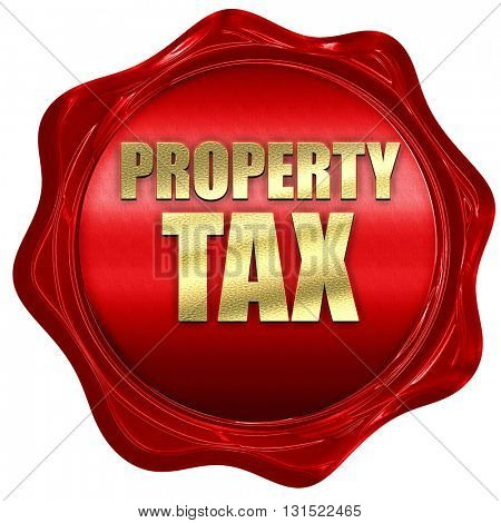 property tax, 3D rendering, a red wax seal