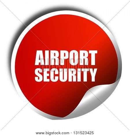 airport security, 3D rendering, a red shiny sticker