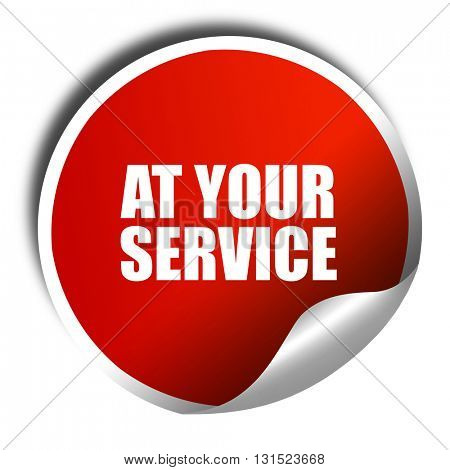 at your service, 3D rendering, a red shiny sticker