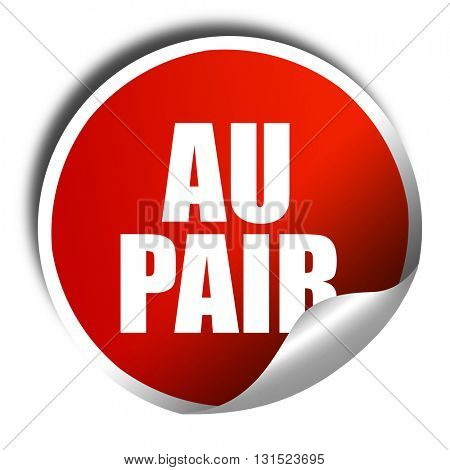 au pair, 3D rendering, a red shiny sticker