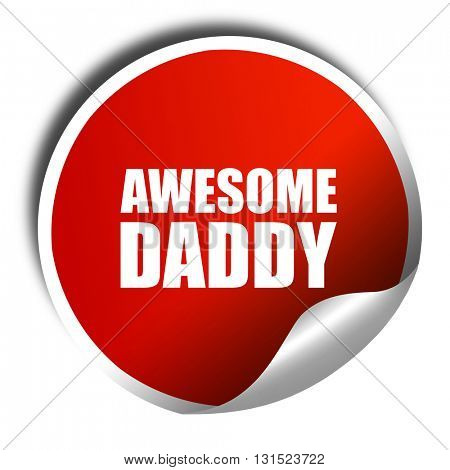 awesome daddy, 3D rendering, a red shiny sticker