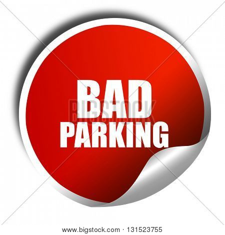 bad parking, 3D rendering, a red shiny sticker