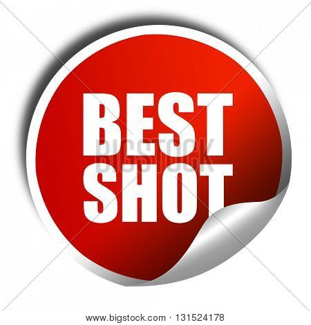 best shot, 3D rendering, a red shiny sticker