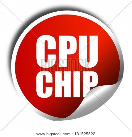 cpu chip, 3D rendering, a red shiny sticker