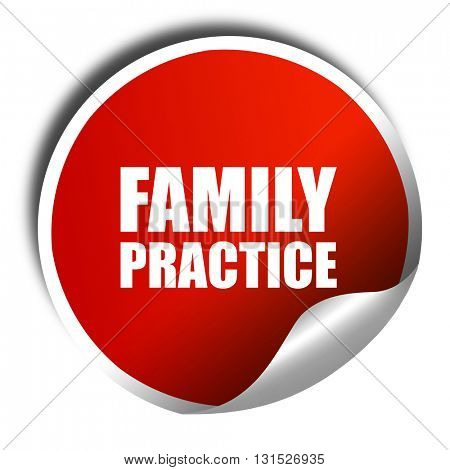 family practice, 3D rendering, a red shiny sticker