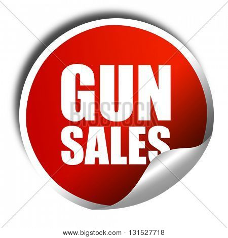 gun sales, 3D rendering, a red shiny sticker