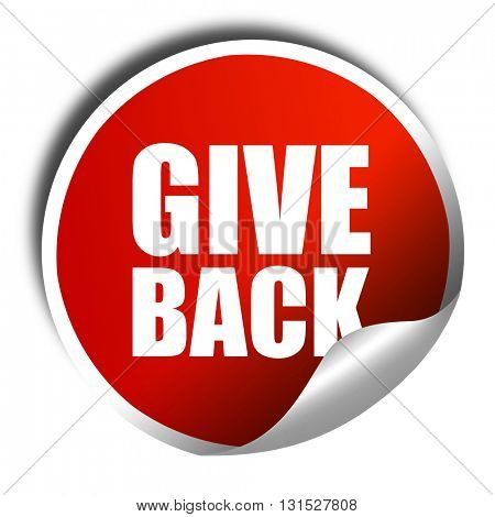 give back, 3D rendering, a red shiny sticker