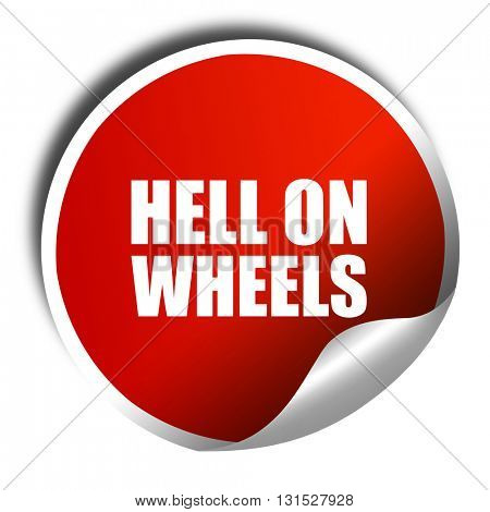 hell on wheels, 3D rendering, a red shiny sticker