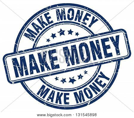 make money blue grunge round vintage rubber stamp.make money stamp.make money round stamp.make money grunge stamp.make money.make money vintage stamp.