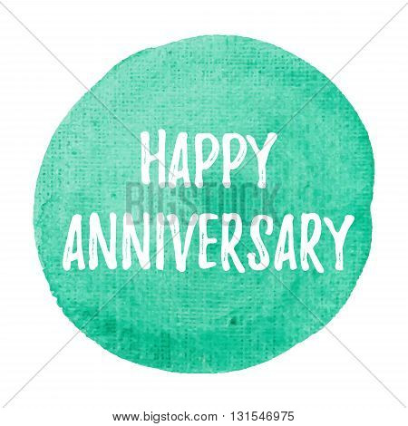 Happy Anniversary Card, Celebration, Poster, Logo, Words, Text Written On Blue Green Painted Waterco