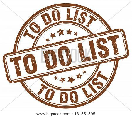 To Do List Brown Grunge Round Vintage Rubber Stamp.to Do List Stamp.to Do List Round Stamp.to Do Lis