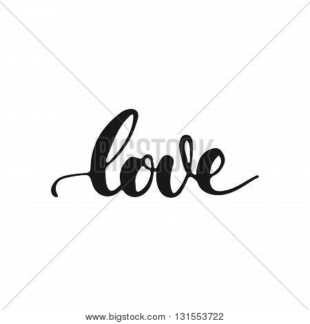 Love - hand drawn lettering phrase isolated on the white background. Fun brush ink inscription for photo overlays typography greeting card or t-shirt print flyer poster design.