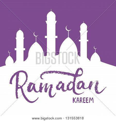 Ramadan Kareem greeting card background with lettering and mosque. Vector illustration for Ramadan - holiest month in the Islamic calendar for Muslims.