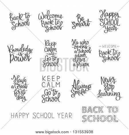 Set of educational quotations. Welcome back to school happy school year have a great first day. The trend calligraphy. Vector illustration on white background. Elements for design.