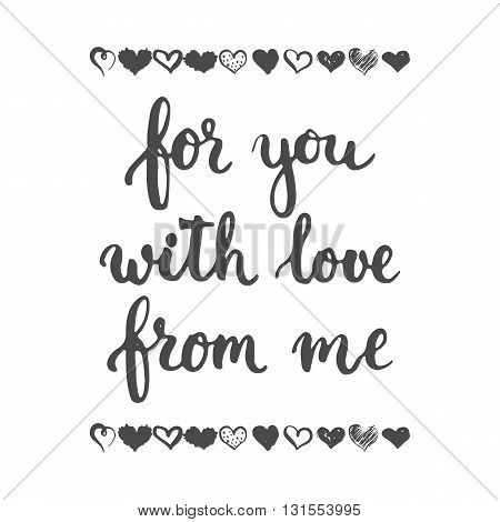 Set of hand drawn phrases about love: for you from me with love. Photo overlays signs. Wedding photo album and greeting cards lettering.