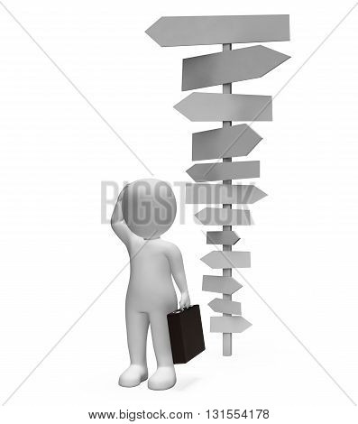 Character Businessman Means Blank Signs And Signpost 3D Rendering