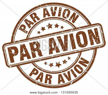 par avion brown grunge round vintage rubber stamp.par avion stamp.par avion round stamp.par avion grunge stamp.par avion.par avion vintage stamp.