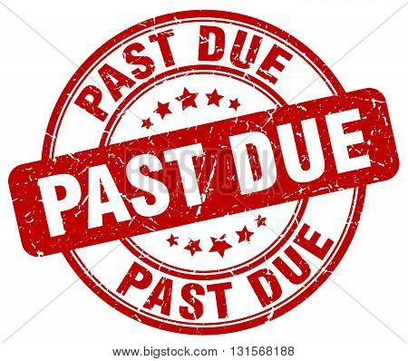 past due red grunge round vintage rubber stamp.past due stamp.past due round stamp.past due grunge stamp.past due.past due vintage stamp.