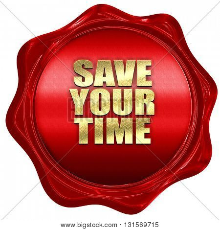 save your time, 3D rendering, a red wax seal