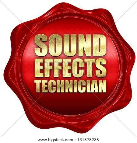 sound effects technician, 3D rendering, a red wax seal