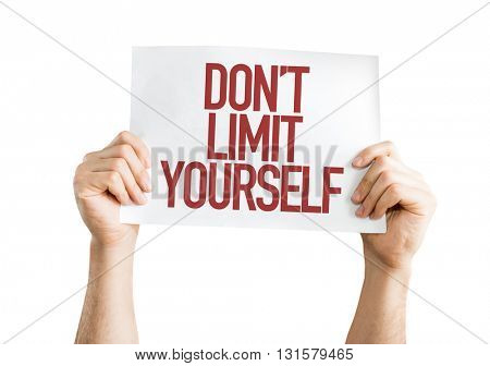 Don't Limit Yourself placard isolated on white