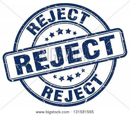 reject blue grunge round vintage rubber stamp.reject stamp.reject round stamp.reject grunge stamp.reject.reject vintage stamp.