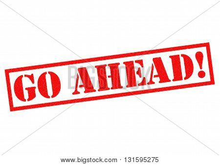 GO AHEAD! red Rubber Stamp over a white background.