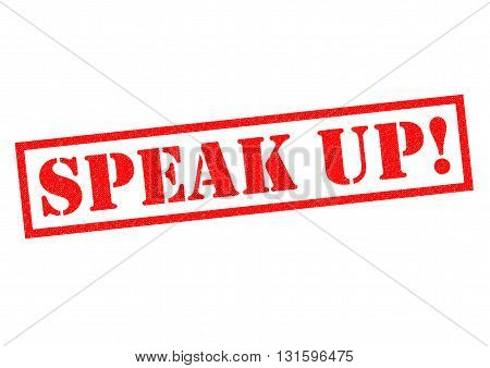 SPEAK UP! red rubber Stamp over a white background.