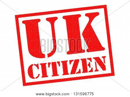 UK CITIZEN red Rubber Stamp over a white background.