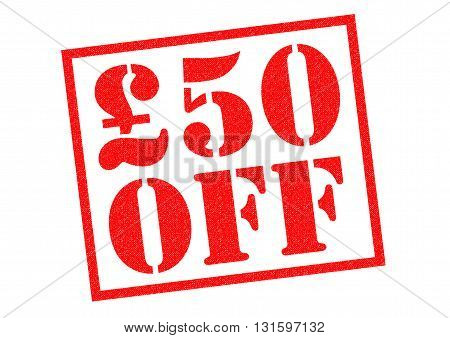 £50 OFF red Rubber Stamp over a white background.