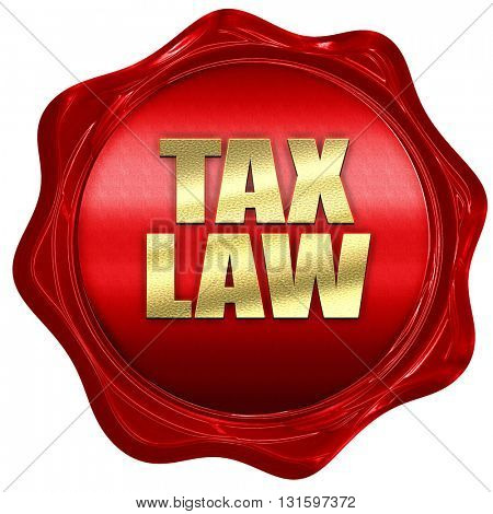 tax law, 3D rendering, a red wax seal