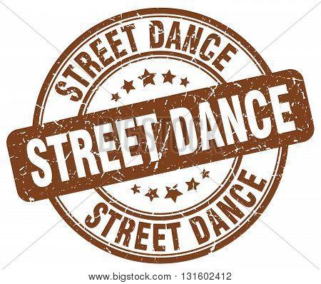 street dance brown grunge round vintage rubber stamp.street dance stamp.street dance round stamp.street dance grunge stamp.street dance.street dance vintage stamp.