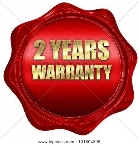 2 years warranty, 3D rendering, a red wax seal