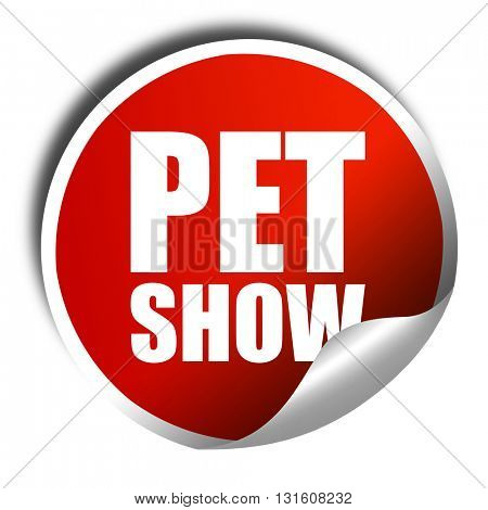 pet show, 3D rendering, a red shiny sticker