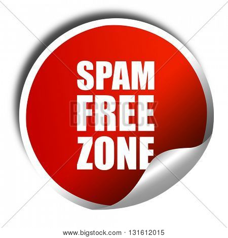 spam free zone, 3D rendering, a red shiny sticker