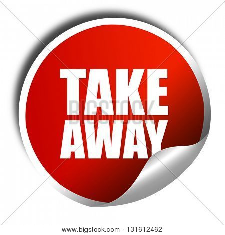 take away, 3D rendering, a red shiny sticker