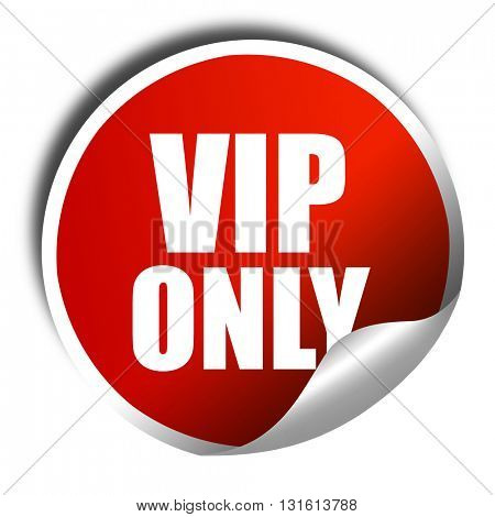 vip only, 3D rendering, a red shiny sticker