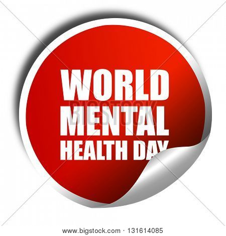 world mental health day, 3D rendering, a red shiny sticker