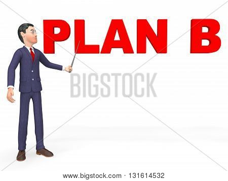 Plan B Represents Fall Back On And Alternate 3D Rendering