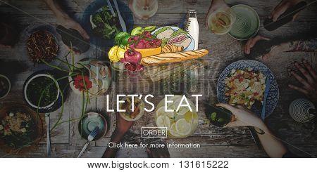 Lets Eat Dinner Eating Dining Food Nutrition Concept