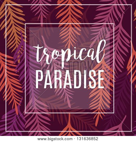 Tropical background of palm leaves.Seamless tropical palm leaves backdrop.Seamless summer pattern.Tropical Pattern. Vector Pattern. Palm Leaves Pattern. Printable Typography For Flyer Card Invitation.