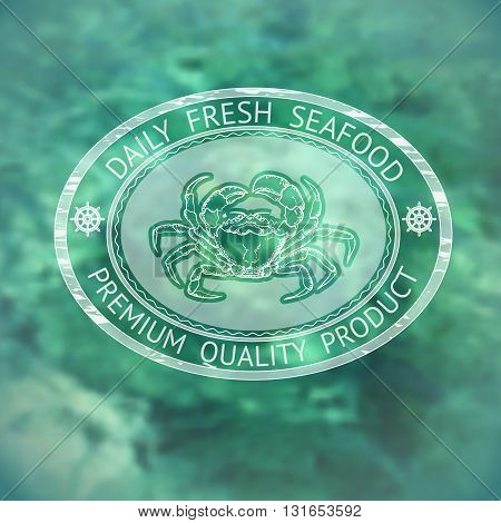 Vector  label with silhouette crab and words Daily Fresh Seafood on marine background.