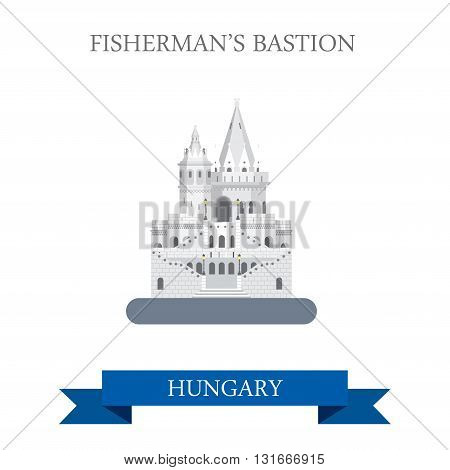 Fishermans bastion Budapest Hungary flat vector attraction sight