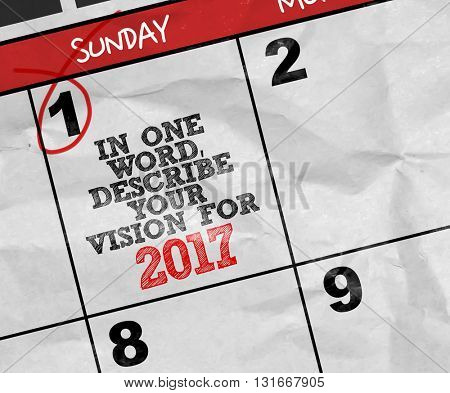 Concept image of a Calendar with the text: In One Word Describe Your Vision For 2017