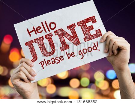 Hello June Please Be Good placard with bokeh background