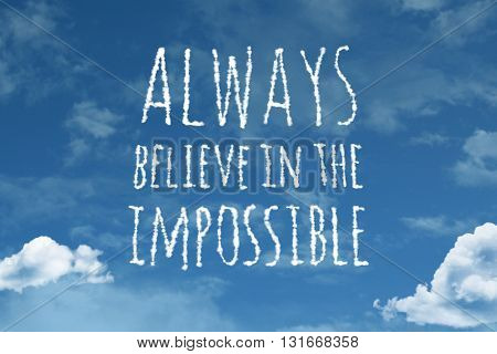 Always Believe In The Impossible cloud word with a blue sky