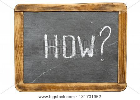 how question handwritten on vintage isolated slate chalkboard with piece of chalk