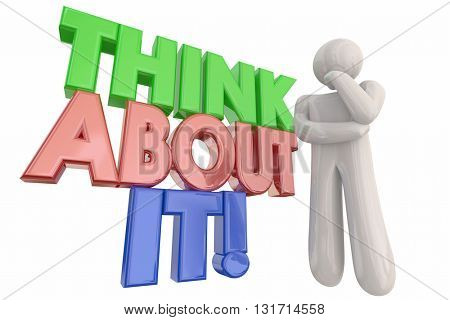 Think About It Person Problem Solving Words 3d Illustration